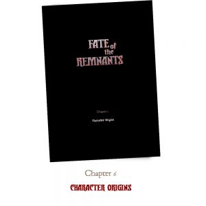 Fate of the Remnants - Chapter 6 - Character Origins